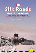 The Silk Roads a Route and Planning Guide